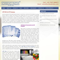 LDPE BAG for Pharmaceutical and API Packaging www.ldpebag.com