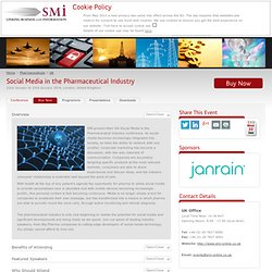 Social Media in the Pharmaceutical Industry - SMi Group - Event Details - Overview