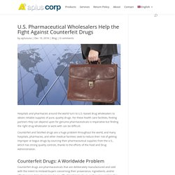 U.S. Pharmaceutical Wholesalers Help the Fight Against Counterfeit Drugs