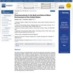 Water 2013, 5(3), 1346-1365; Pharmaceuticals in the Built and Natural Water Environment of the United States