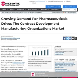 Growing Demand For Pharmaceuticals Drives The Contract Development Manufacturing Organizations Market