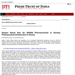 Sanjeev Nanda Sets Up ISHVAN Pharmaceuticals to Develop Pharmaceutical Infrastructure in Russia - Press Trust of India