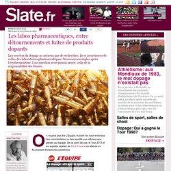 Les labos pharmaceutiques, entre détournements et fuites de produits dopants