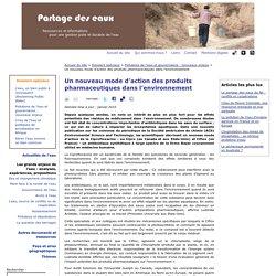 Un nouveau mode d'action des produits pharmaceutiques dans l'environnement