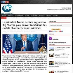 Le président Trump déclare la guerre à Big Pharma pour sauver l'Amérique des cartels pharmaceutiques criminels – MIRASTNEWS