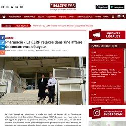 Justice : Pharmacie - La CERP relaxée dans une affaire de concurrence déloyale