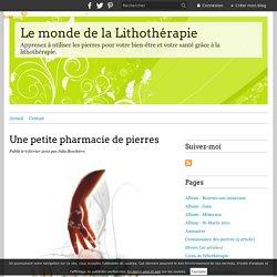 Une petite pharmacie de pierres - Le monde de la Lithothérapie