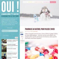 Pharmacie au naturel pour passer l'hiver - Oui ! Le blog de La Ruche qui dit Oui.