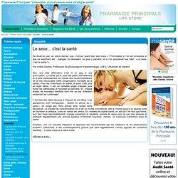 Pharmacie Principale: Le sexe... c'est la santé