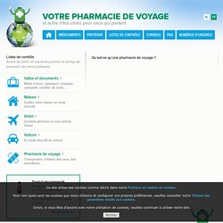 Votre pharmacie de voyage et autre infos utiles pour ceux qui partent