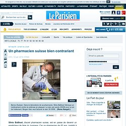 Un pharmacien suisse bien contrariant - 12/07/2014