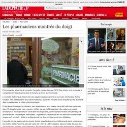 Les pharmaciens montrés du doigt - Santé
