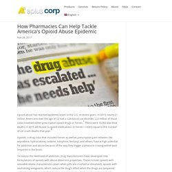 How Pharmacies Can Help Tackle America's Opioid Abuse Epidemic