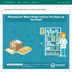 Pharmacies? Want Orders before You Open up the Shop?