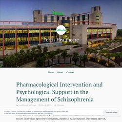 Pharmacological Intervention and Psychological Support in the Management of Schizophrenia