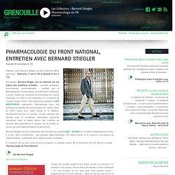 Pharmacologie du Front National, entretien avec Bernard Stiegler