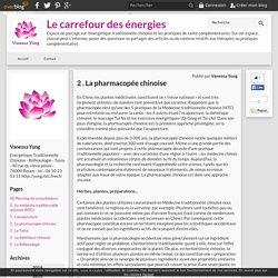 2 . La pharmacopée chinoise - Le carrefour des énergies