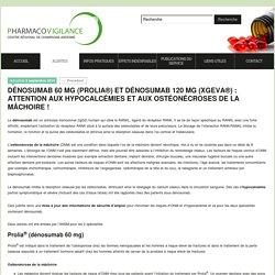 Dénosumab 60 mg (Prolia®) & dénosumab 120 mg (Xgeva®)