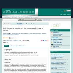 Journal of Biomedical Informatics Volume 54, April 2015, Utilizing social media data for pharmacovigilance: A review