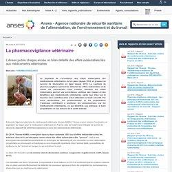 ANSES 21/10/13 Pharmacovigilance vétérinaire : le système français de pharmacovigilance et les principaux événements 2012 en matière d'effets indésirables