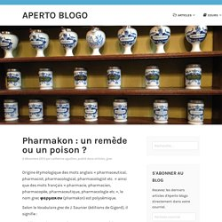 Pharmakon: remède, poison ?