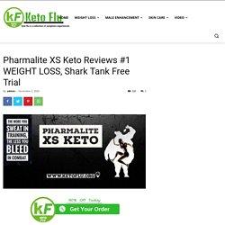 Pharmalite XS Keto Reviews #1 WEIGHT LOSS, Shark Tank Diet Trial!
