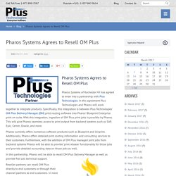 Pharos Systems Agrees to Resell OM Plus - Plus Technologies