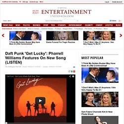 Daft Punk 'Get Lucky': Pharrell Williams Features On New Song (LISTEN)