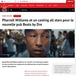 Pharrell Williams et un casting all stars pour la nouvelle pub Beats by Dre