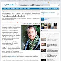 Next phase: Irish 'Mars One' hopeful Dr Joseph Roche has made the final 100