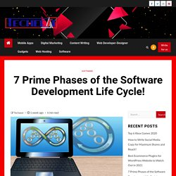 7 Prime Phases of the Software Development Life Cycle!