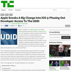 Apple Sneaks A Big Change Into iOS 5: Phasing Out Developer Access To The UDID