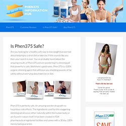 Is Phen375 safe. Don't buy before reading about Phen375 side effects
