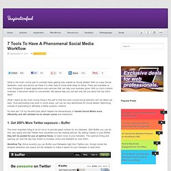 7 Tools To Have A Phenomenal Social Media Workflow