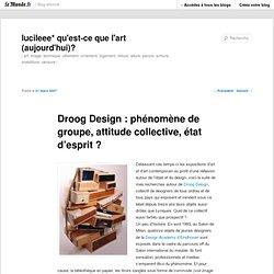 Droog Design : phénomène de groupe, attitude collective, état d'