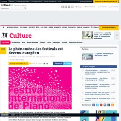 Le phénomène des festivals est devenu européen