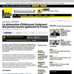 Le phénomène d'Hikikomori (isolement des jeunes) touche également la France