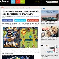 Clash Royale, nouveau phénomène des jeux de stratégie sur smartphone