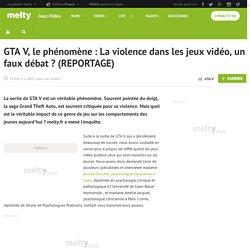 GTA V, le phénomène : La violence dans les jeux vidéo, un faux débat ? (REPORTAGE)