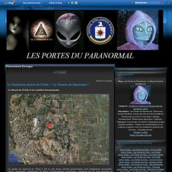 Phénomènes Etranges - Le Mystérieux Ranch… - Luis Antonio… - Etrange Invasion de… - Apparition de la… - Les Portes du Paranormal - Le Blog de Vincent KARMELITA