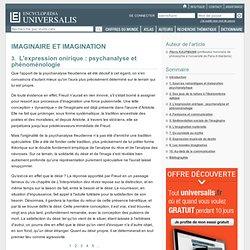 IMAGINAIRE ET IMAGINATION, L'expression onirique: psychanalyse et phénoménologie