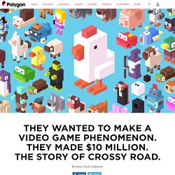 They wanted to make a phenomenon. They made $10 million. The story of Crossy Road.