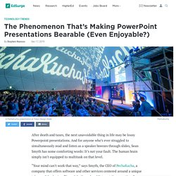 The Phenomenon That's Making PowerPoint Presentations Bearable (Even Enjoyable?)