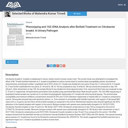 """Phenotyping and 16S rDNA Analysis after Biofield Treatment on Citrobac"" by Mahendra Kumar Trivedi"