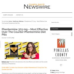 Phentermine 37.5 mg – Most Effective Over The Counter Phentermine Diet Pills