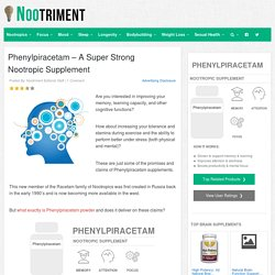 Phenylpiracetam – A Super Strong Nootropic Supplement