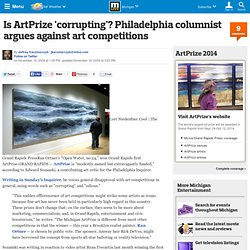 Is ArtPrize 'corrupting'? Philadelphia columnist argues against art competitions