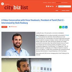 citybizlist : Philadelphia : A Video Conversation with Steve Voudouris, President of Turn5 (Part I) - Interviewed by Herb Fineburg