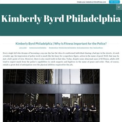 Why Is Fitness Important for thePolice? – Kimberly Byrd Philadelphia