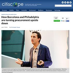 How Barcelona and Philadelphia Are Turning Procurement Upside Down
